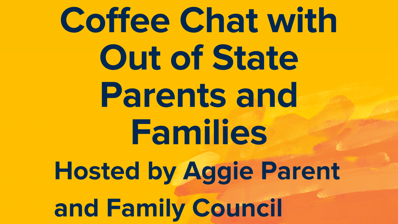 Coffee Chat with Out of State Parents and Families Hosted by Aggie Parent and Family Council