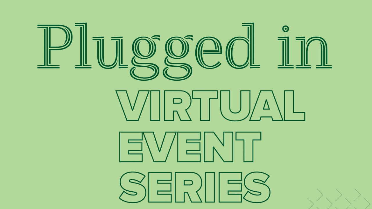 Plugged In Virtual Event Series