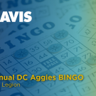 "Picture reads ""UC Davis Third Annual DC Aggies BINGO at American Legion"" on a background of bingo cards that fades from blue to yellow."