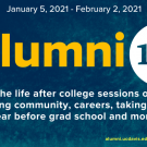 "Alumni 101 logo with the tagline ""The life after college sessions on building community, careers, taking a gap year before grad school and more."" The website for registration is on the bottom left. The pic is a deep blue with yellow."