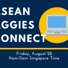 "Text reads ""ASEAN Aggies Conenct,  Friday August 28 9am-11am Singapore Time"". There is a laptop on a yellow circle on the right."