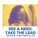 "Picture of woman in UC Davis Facemask; Text that says ""See a need, take the lead. Volunteer in November to win"""