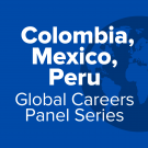Colombia, Mexico, Peru- Global Careers Panel Series